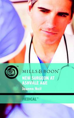 New Surgeon at Ashvale A&E by Joanna Neil