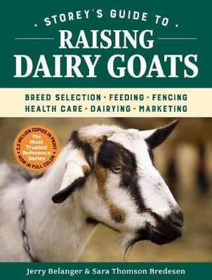 Storey's Guide to Raising Dairy Goats by Sara Thomson Bredesen