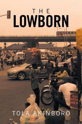 The Lowborn by Tola Akinboro