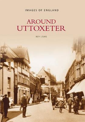 Around Uttoxeter by Roy Lewis