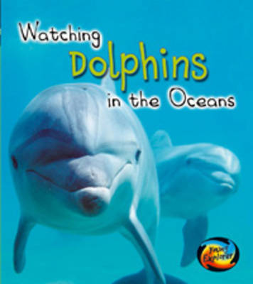 Dolphins in the Oceans by Elizabeth Miles