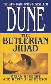Dune: The Butlerian Jihad (Legends of Dune #1) by Brian Herbert
