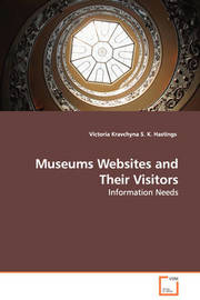Museums Websites and Their Visitors - Information Needs by Victoria Kravchyna image