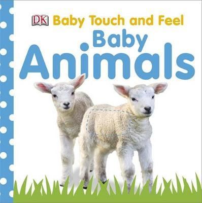 Baby Animals: Baby Touch & Feel by DK image