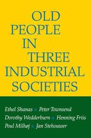 Old People in Three Industrial Societies by Ethel Shanas image
