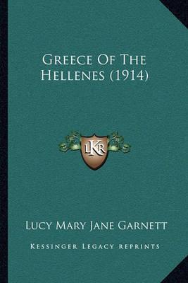 Greece of the Hellenes (1914) by Lucy Mary Jane Garnett
