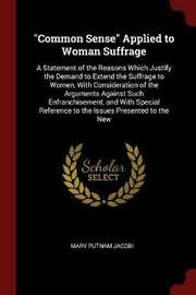 Common Sense Applied to Woman Suffrage by Mary Putnam Jacobi image