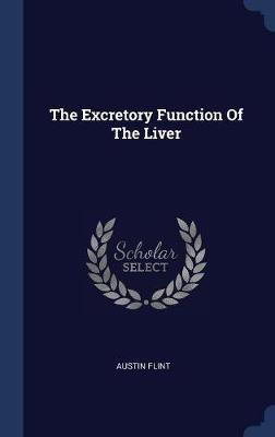 The Excretory Function of the Liver by Austin Flint image