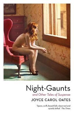 Night-Gaunts and Other Tales of Suspense by Joyce Carol Oates image