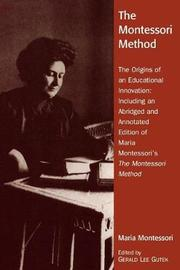 The Montessori Method by Gerald Lee Gutek