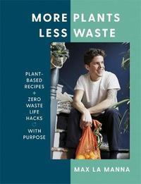 More Plants Less Waste by Max La Manna