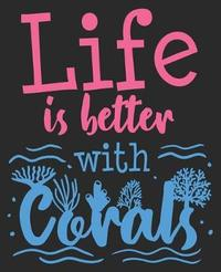 Life Is Better With Corals by Smitten Notebooks image