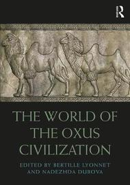 The World of the Oxus Civilization