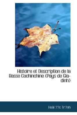 Histoire Et Description De La Basse Cochinchine (Pays De Gia-dinh) by Hoai c Trnh image