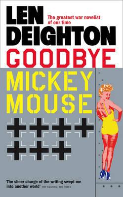 Goodbye Mickey Mouse by Len Deighton image