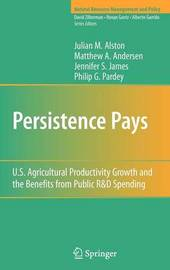 Persistence Pays by Julian M Alston