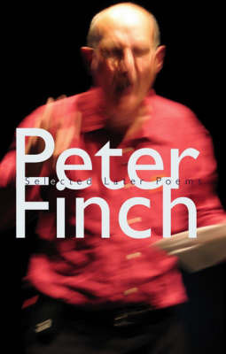 Selected Later Poems by Peter Finch