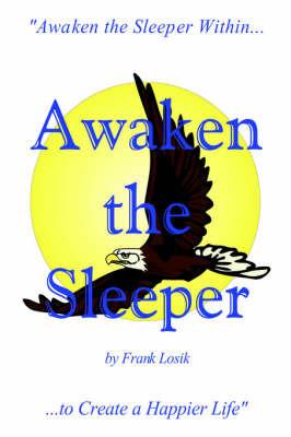 Awaken the Sleeper by Frank Losik