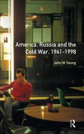 The Longman Companion to America, Russia and the Cold War, 1941-1998 by John W. Young image