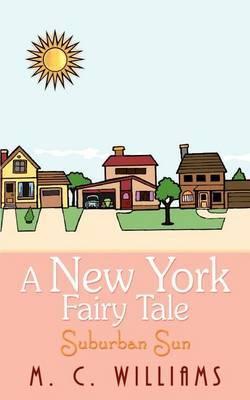 A New York Fairy Tale: Suburban Sun by M.C. Williams image