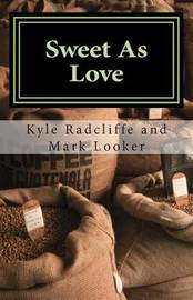 Sweet as Love by Kyle Radcliffe