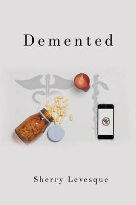 DeMented by Sherry Levesque