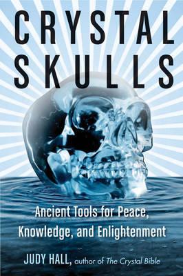 Crystal Skulls by Judy Hall