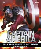Captain America: The Ultimate Guide to the First Avenger by Matt Forbeck