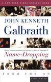 Name-Dropping by John Kenneth Galbraith
