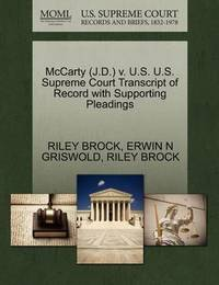 McCarty (J.D.) V. U.S. U.S. Supreme Court Transcript of Record with Supporting Pleadings by Riley Brock