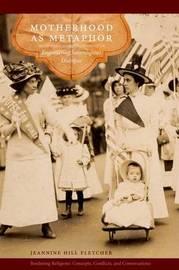 Motherhood as Metaphor by Jeannine Hill Fletcher