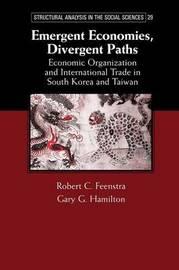 Emergent Economies, Divergent Paths by Robert C Feenstra