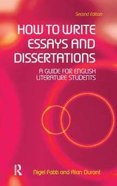 How to Write Essays and Dissertations by Alan Durant
