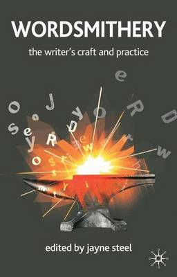 Wordsmithery: The Writer's Craft and Practice on Paperback by Jayne Steel image
