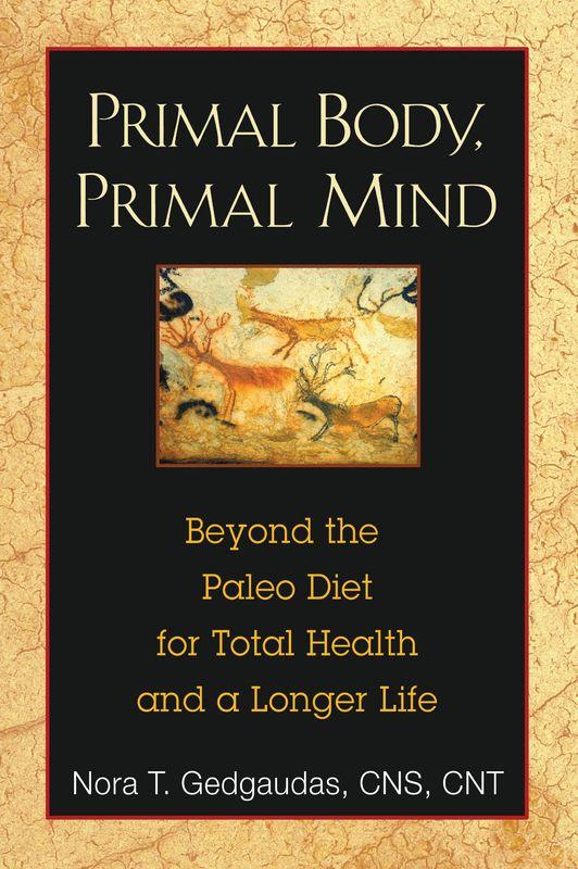Primal Body, Primal Mind by Nora T. Gedgaudas