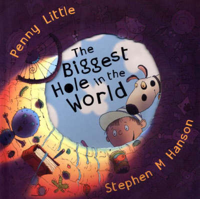 Biggest Hole In The World by Penny Little