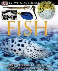 DK Eyewitness Books: Fish by Steve Parker