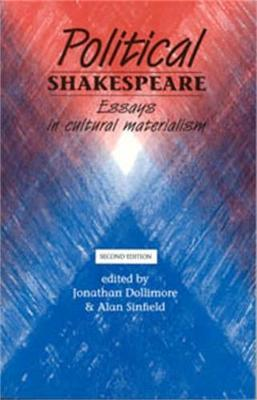Political Shakespeare by Jonathan Dollimore