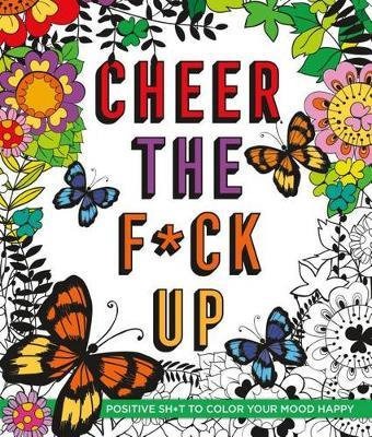Cheer the F*ck Up by Caitlin Peterson