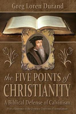 The Five Points of Christianity by Greg Loren Durand