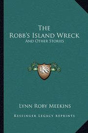 The Robb's Island Wreck: And Other Stories by Lynn Roby Meekins