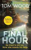 The Final Hour by Tom Wood