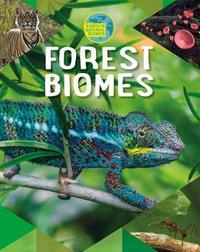 Forest Biomes by Louise A Spilsbury