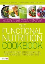 The Functional Nutrition Cookbook by Lorraine Nicolle