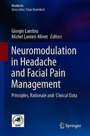 Neuromodulation in Headache and Facial Pain Management
