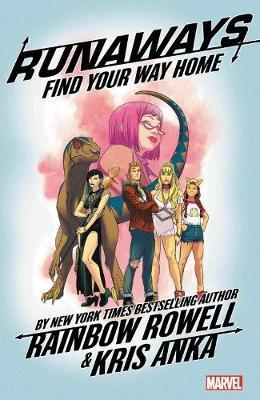 Runaways By Rainbow Rowell Vol. 1: Find Your Way Home by Rainbow Rowell image