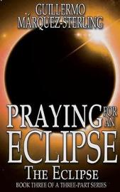 Praying for an Eclipse by Guillermo Marquez-Sterling image