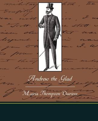 Andrew the Glad by Maria Thompson Daviess image