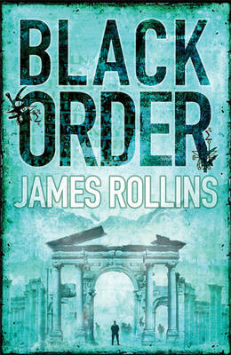 Black Order: A Sigma Force Novel by James Rollins image