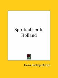 Spiritualism in Holland by Emma Hardinge Britten